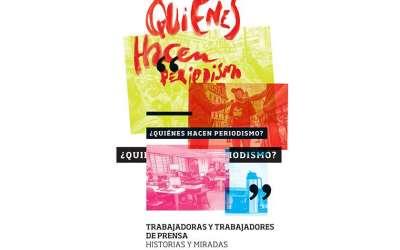 Libro «¿Quiénes hacen periodismo? Trabajadores y trabajadoras de prensa»